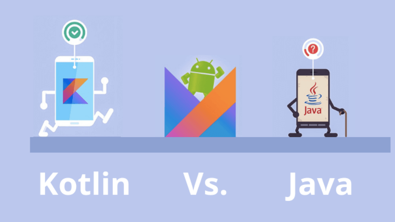Java vs. Kotlin: Which is the Better Option for Android App Development?